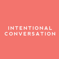 Intentional Conversation